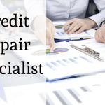 How to Become a Credit Repair Specialist