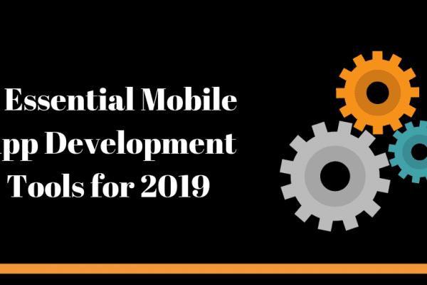 9 Essential Mobile App Development Tools For 2019