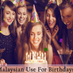 6 Popular Ways that Malaysian Use for Birthdays Celebration!