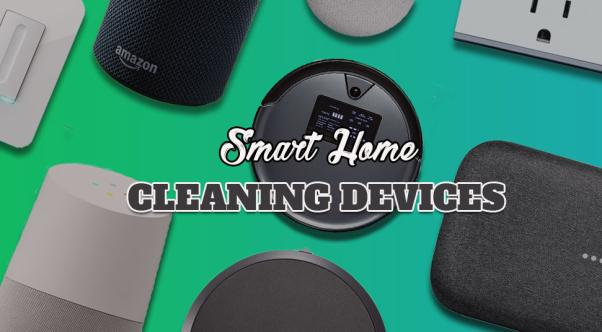 Incredibly Smart Devices and Gizmos to Clean your House Effectively